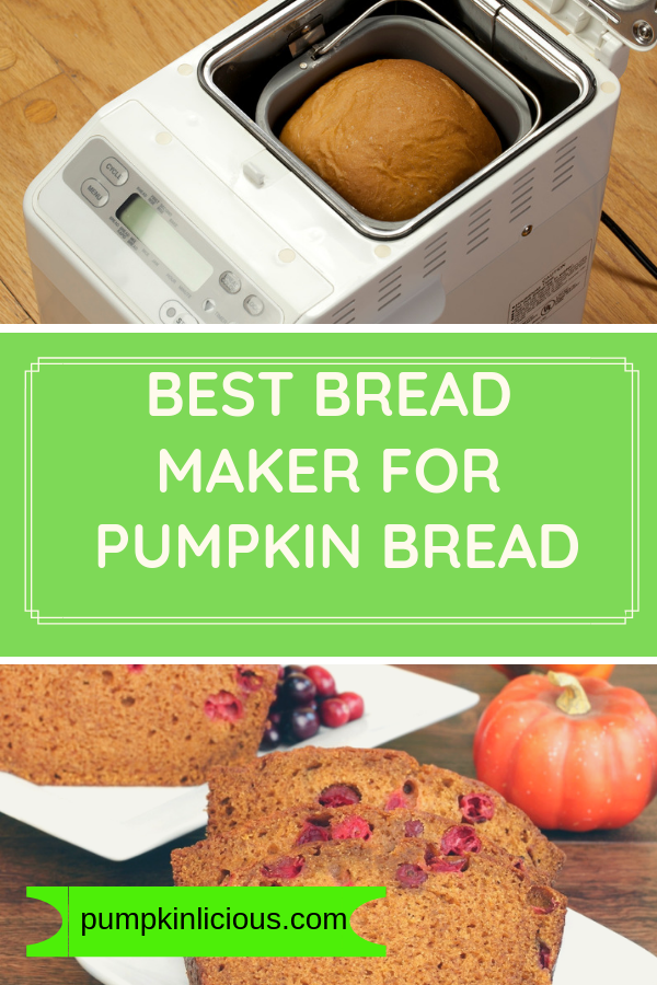 best bread machine for pumpkin bread